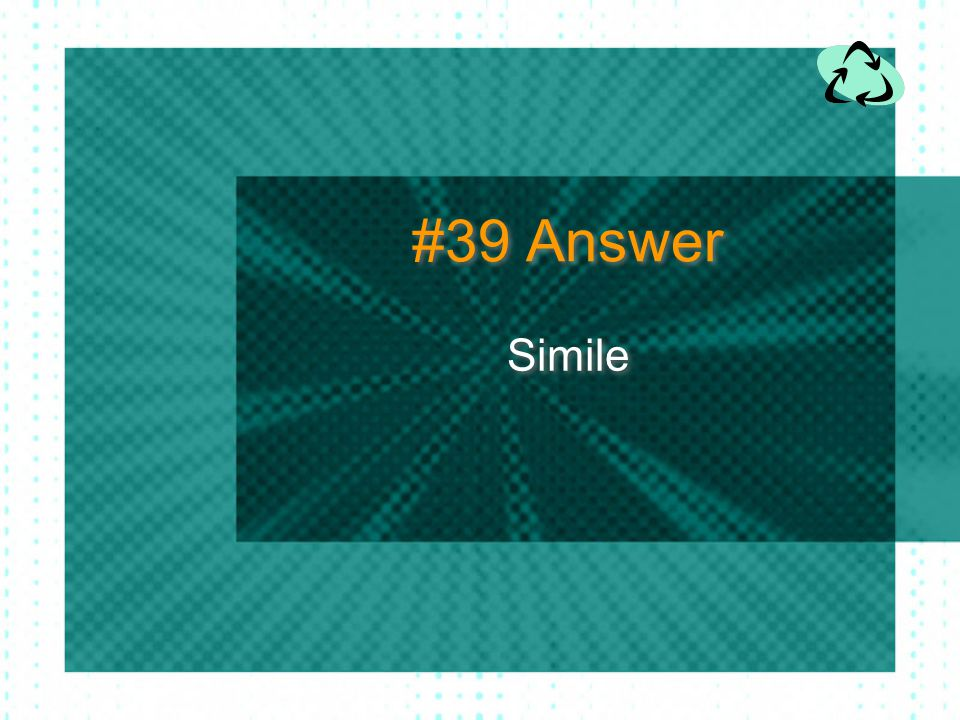 #39 Answer Simile