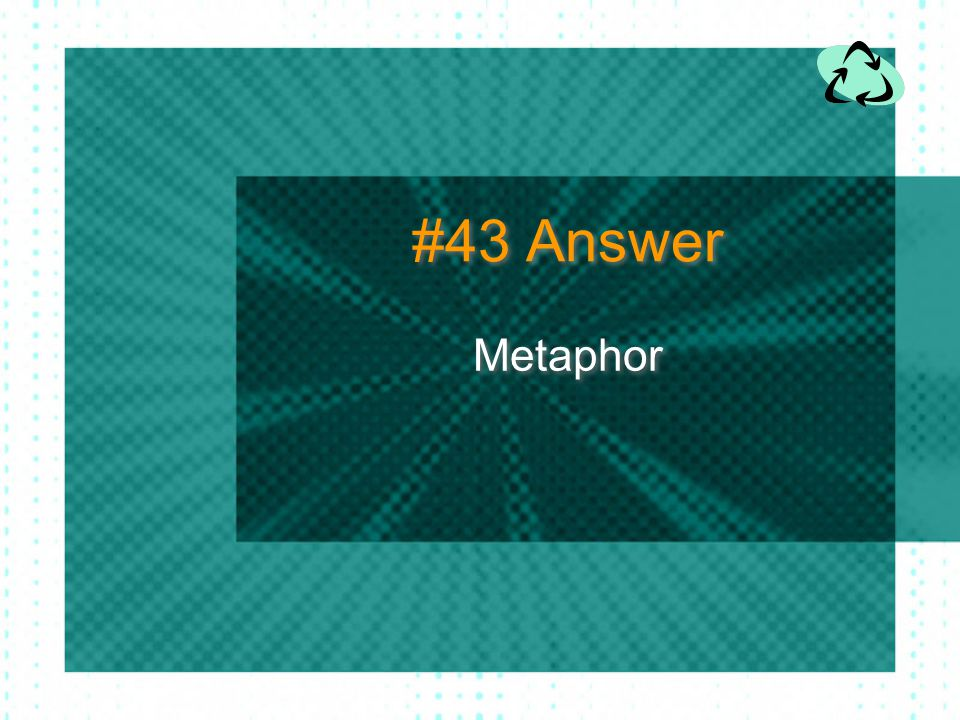 #43 Answer Metaphor