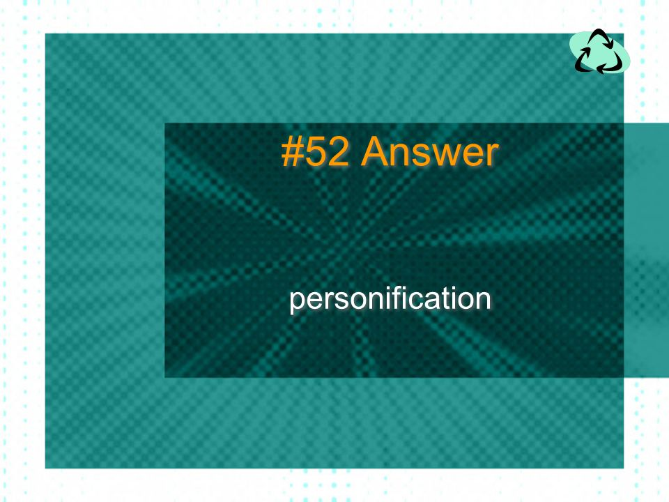 #52 Answer personification