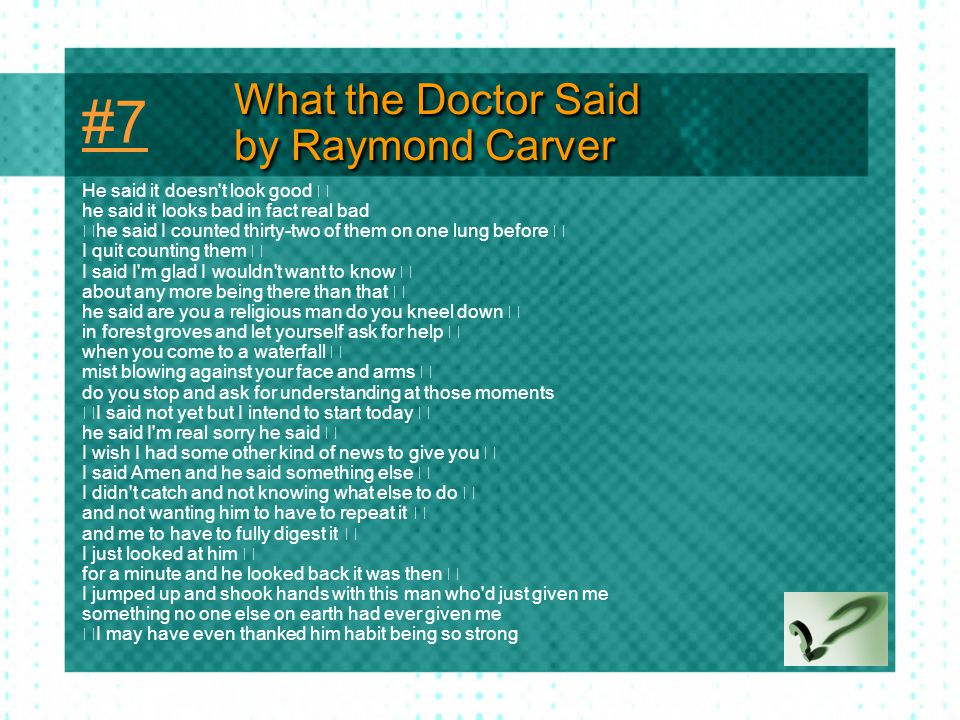 #7 What the Doctor Said by Raymond Carver He said it doesn t look good