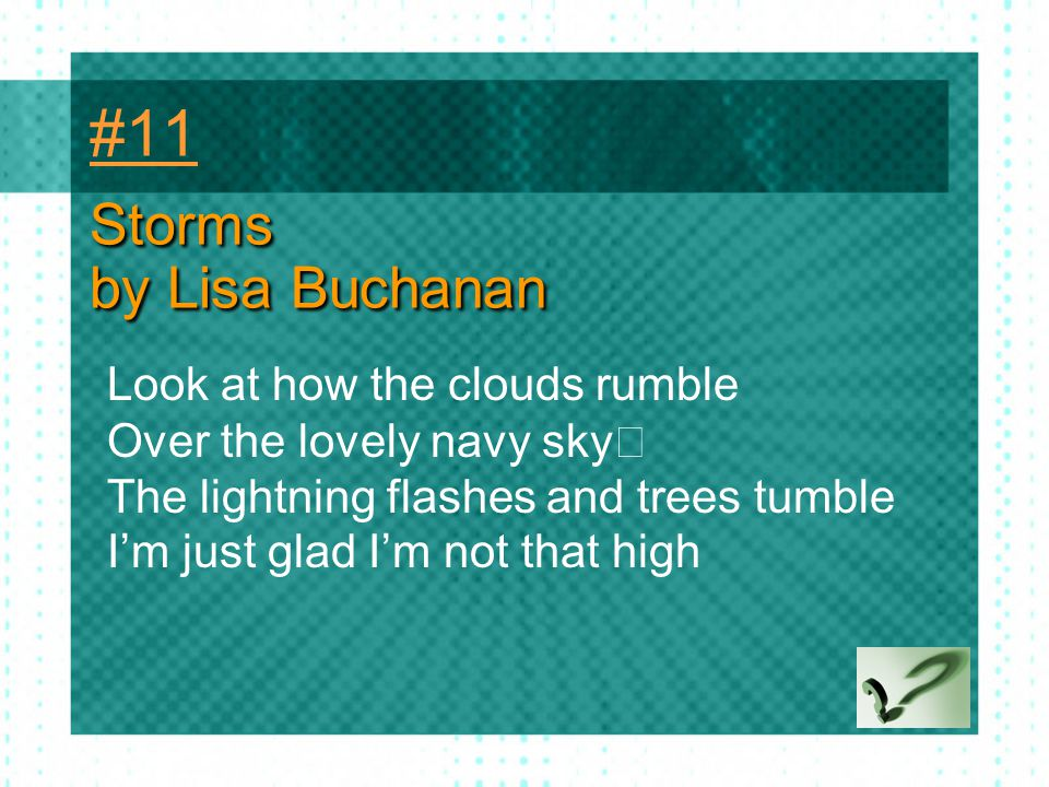#11 Storms by Lisa Buchanan Look at how the clouds rumble