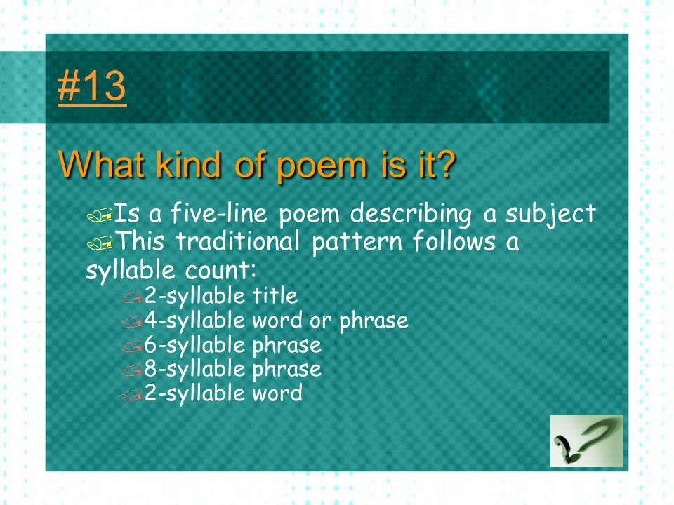 #13 What kind of poem is it Is a five-line poem describing a subject