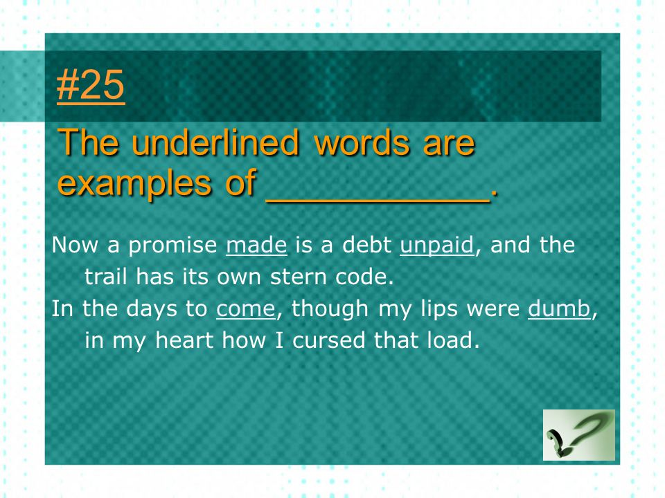 #25 The underlined words are examples of ___________.