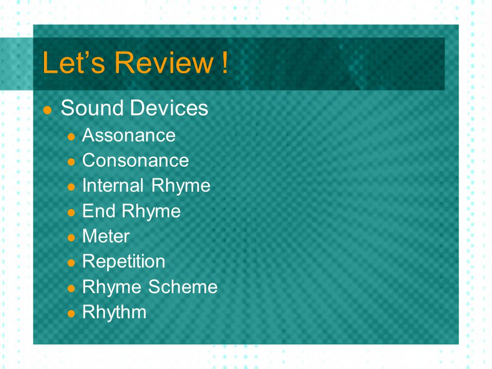 Let's Review ! Sound Devices Assonance Consonance Internal Rhyme