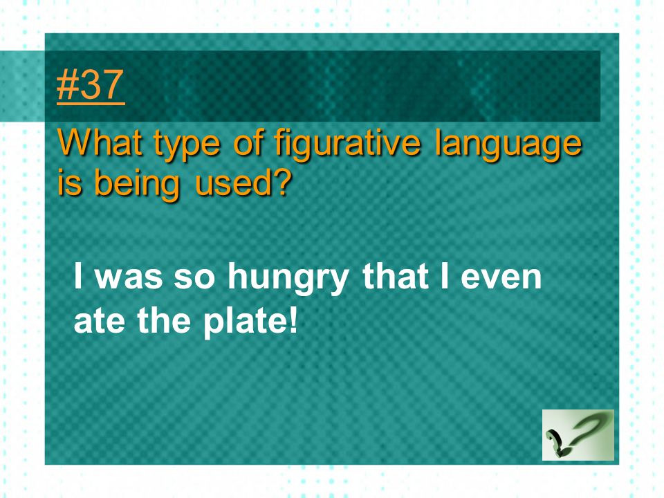 #37 What type of figurative language is being used