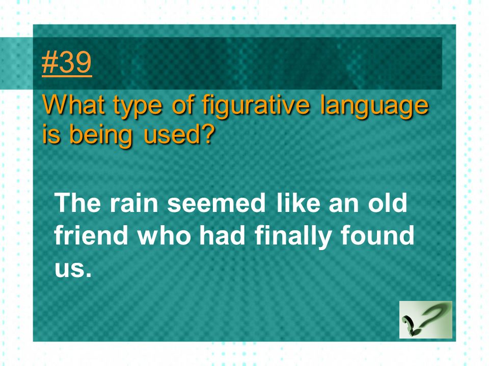 #39 What type of figurative language is being used