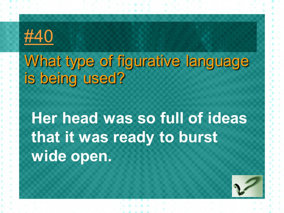 #40 What type of figurative language is being used