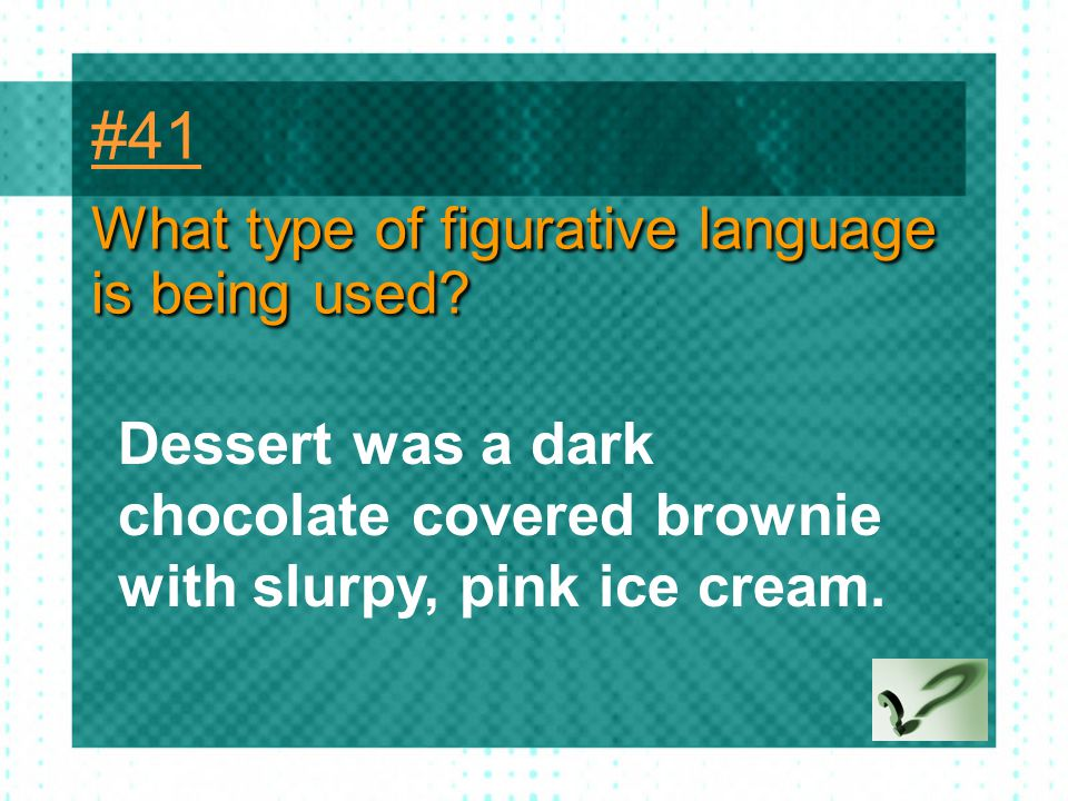#41 What type of figurative language is being used