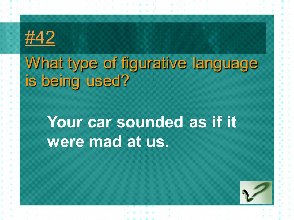 #42 What type of figurative language is being used