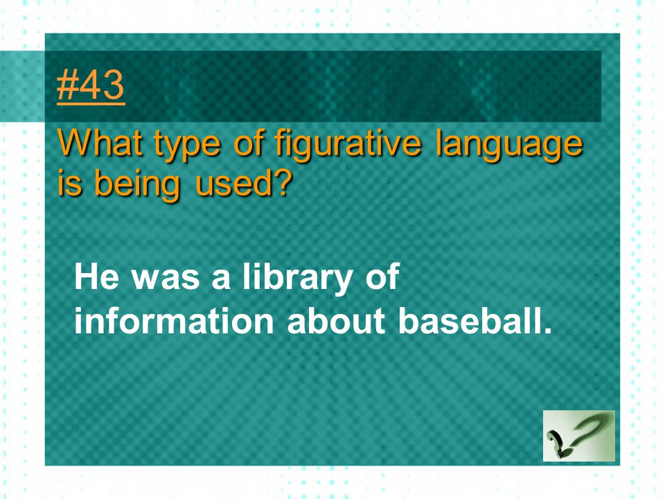 #43 What type of figurative language is being used
