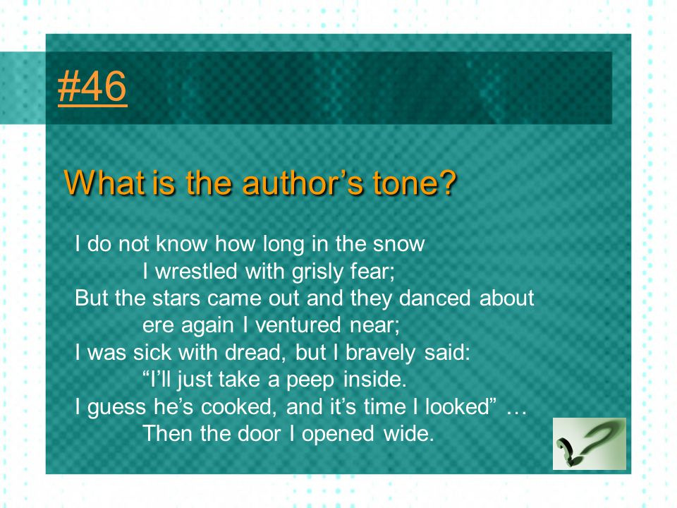 #46 What is the author's tone I do not know how long in the snow
