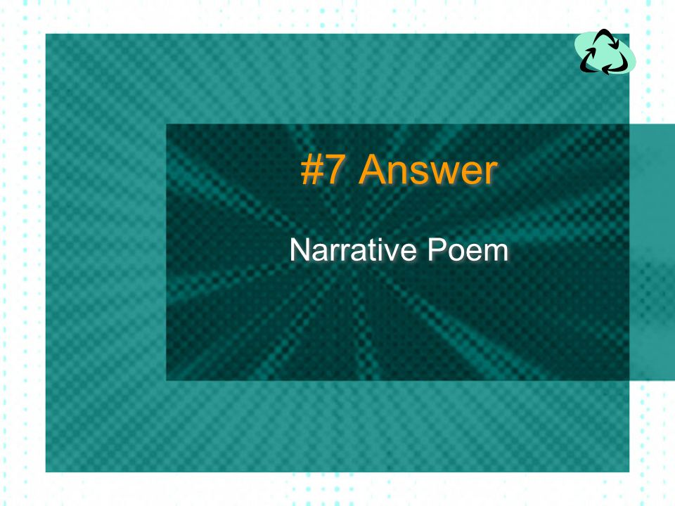 #7 Answer Narrative Poem