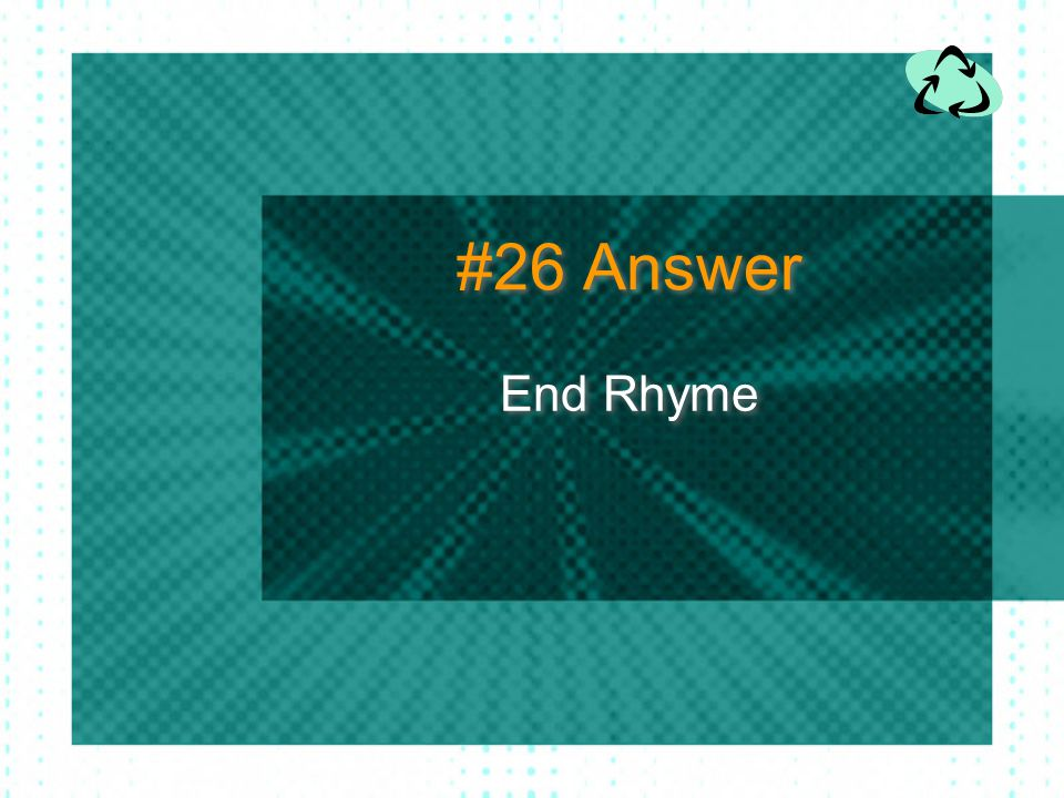 #26 Answer End Rhyme