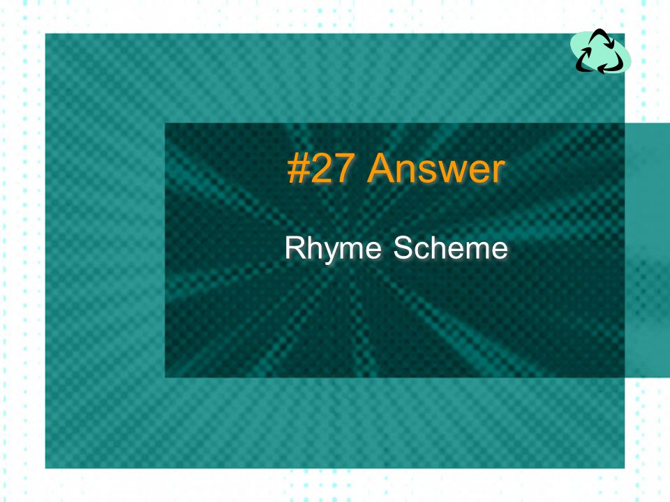 #27 Answer Rhyme Scheme