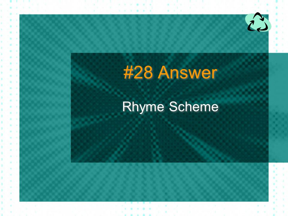 #28 Answer Rhyme Scheme