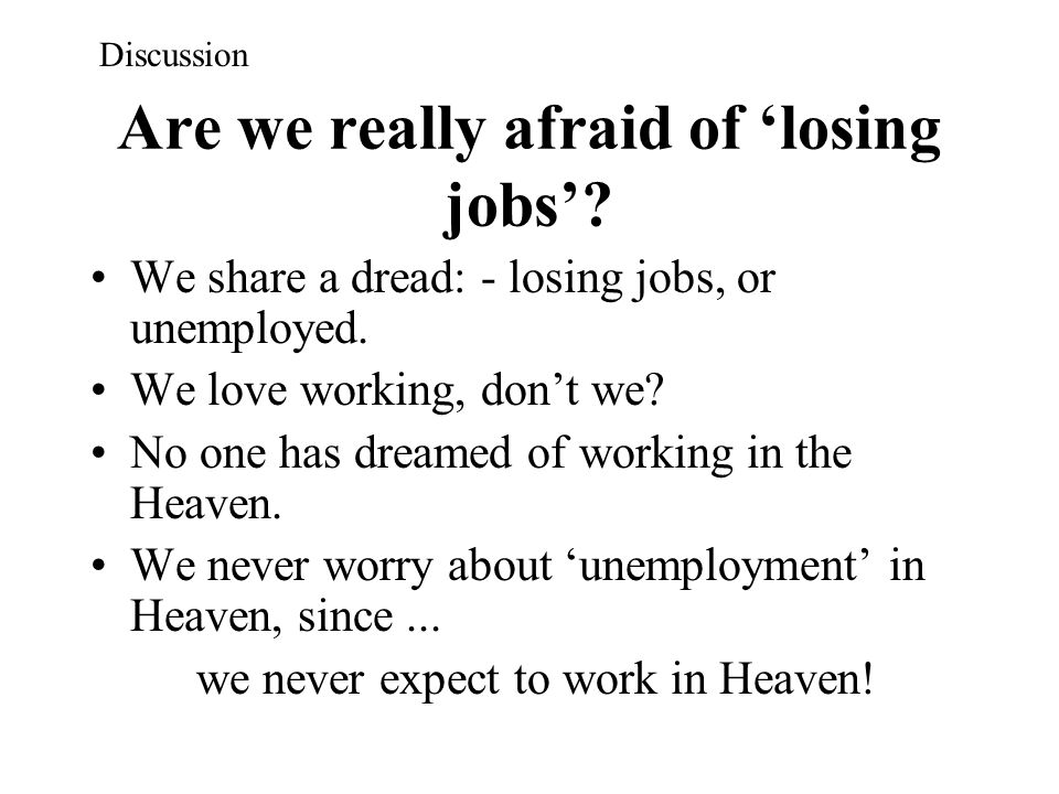 Are we really afraid of 'losing jobs'