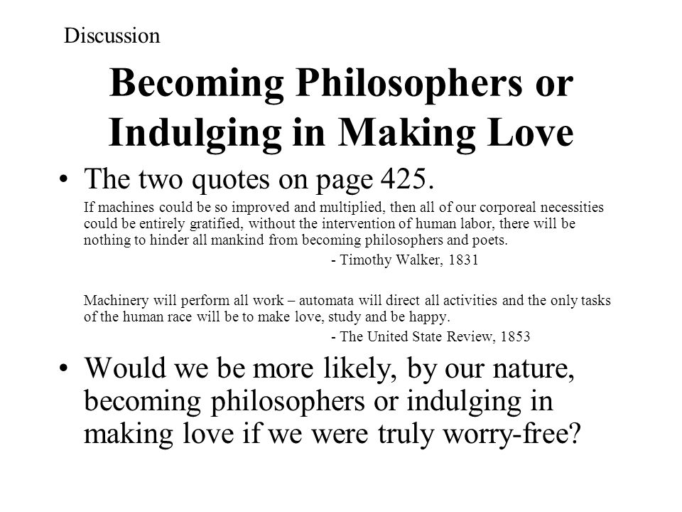Becoming Philosophers or Indulging in Making Love