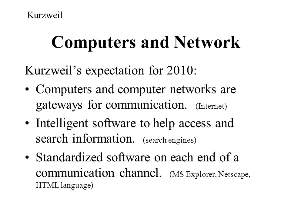 Computers and Network Kurzweil's expectation for 2010:
