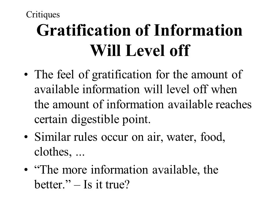 Gratification of Information Will Level off