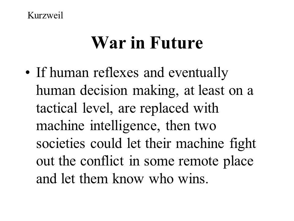 Kurzweil War in Future.