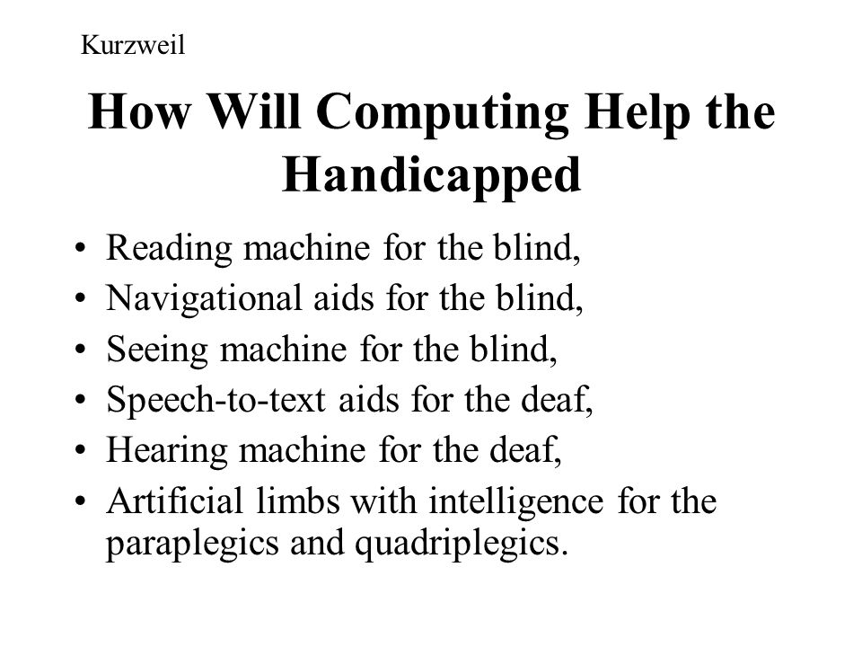 How Will Computing Help the Handicapped