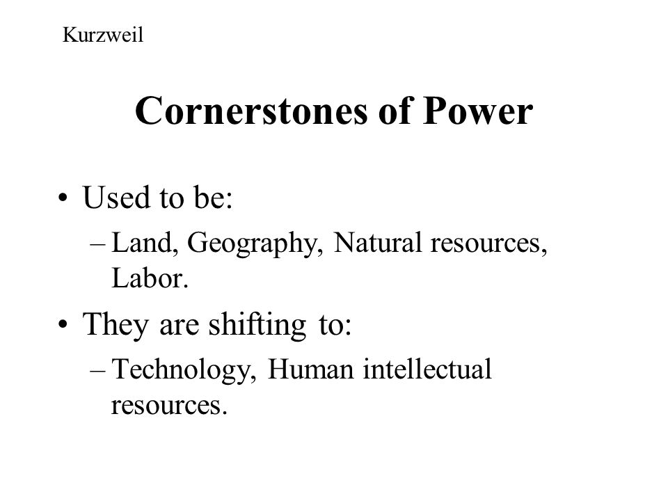 Cornerstones of Power Used to be: They are shifting to: