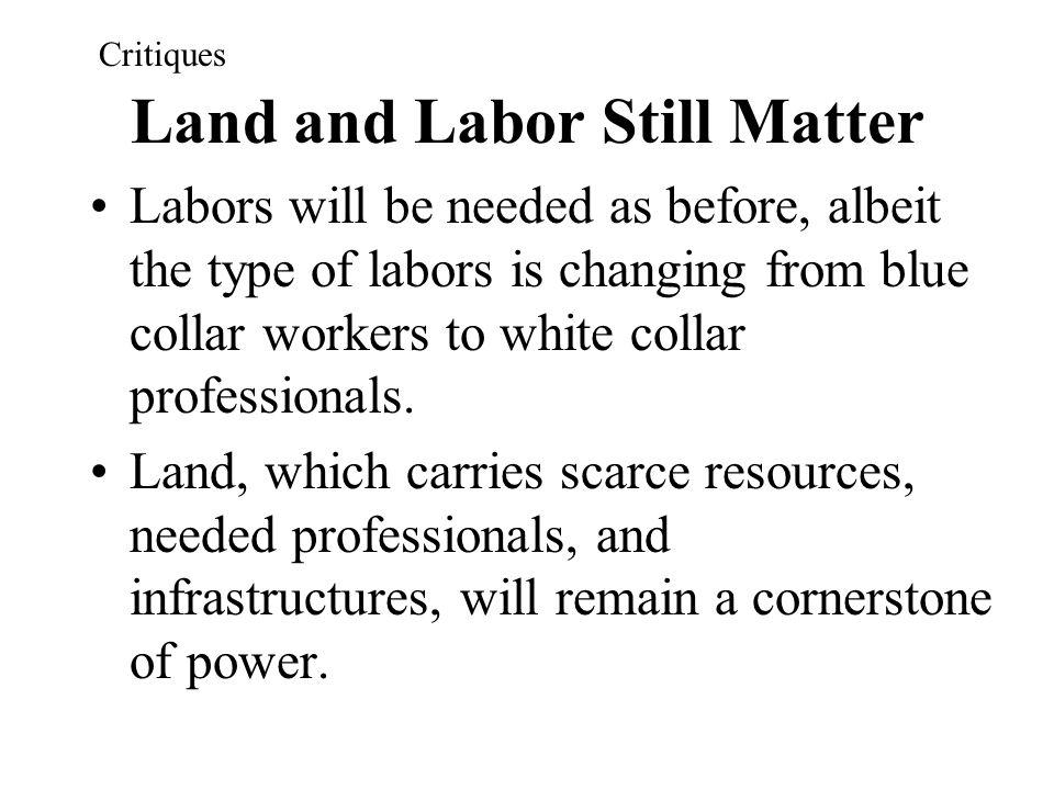 Land and Labor Still Matter