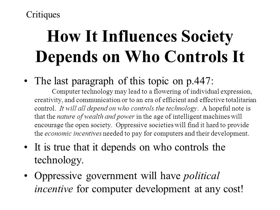 How It Influences Society Depends on Who Controls It