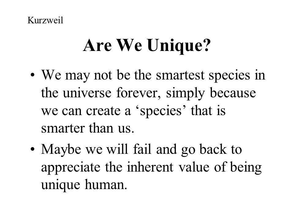 Kurzweil Are We Unique