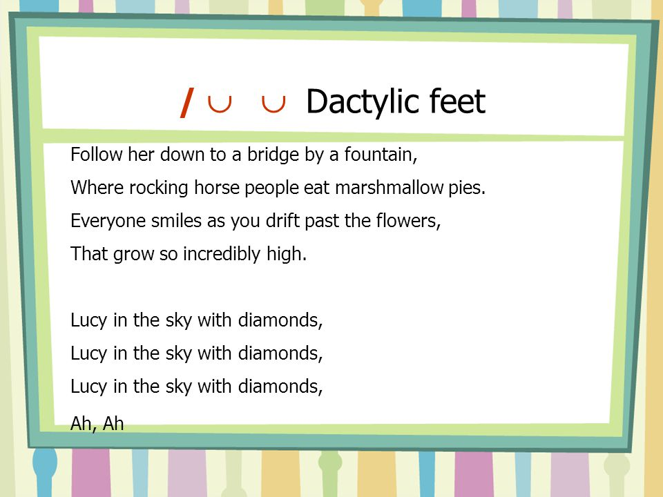 /   Dactylic feet Follow her down to a bridge by a fountain,