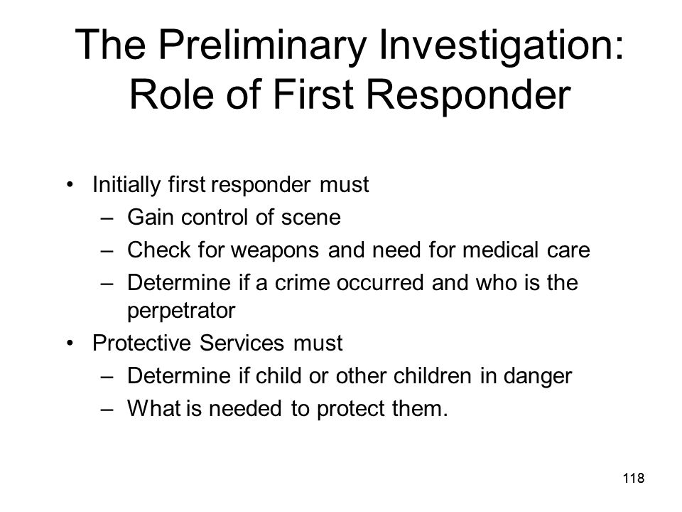 The Preliminary Investigation: Role of First Responder