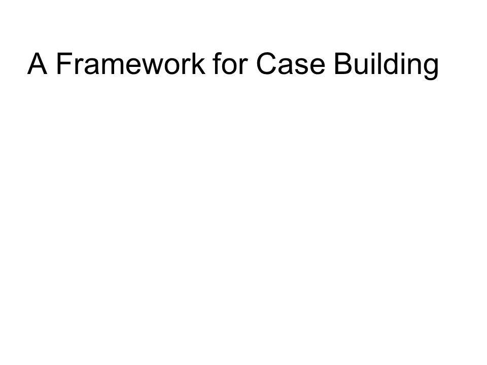 A Framework for Case Building