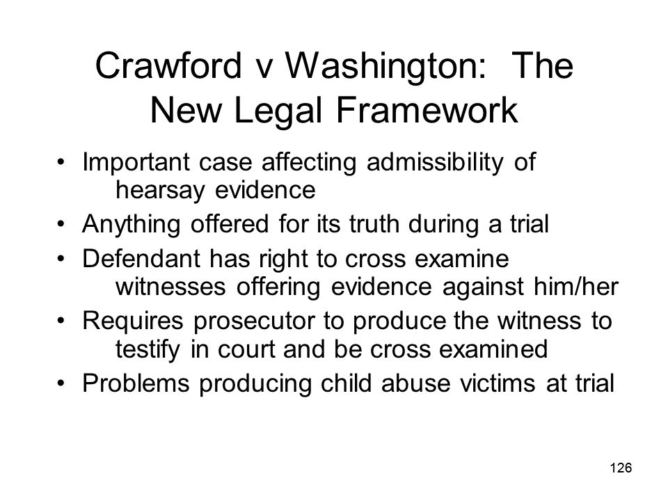 Crawford v Washington: The New Legal Framework