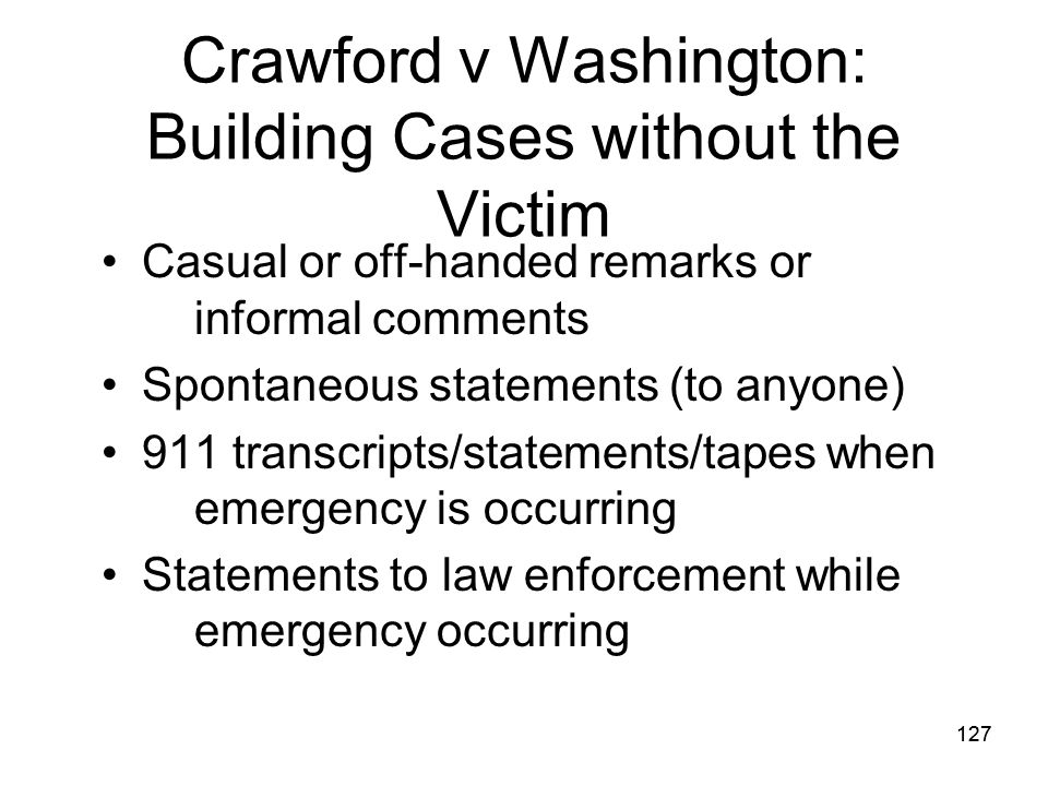Crawford v Washington: Building Cases without the Victim