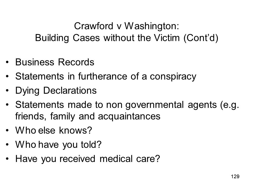 Crawford v Washington: Building Cases without the Victim (Cont'd)