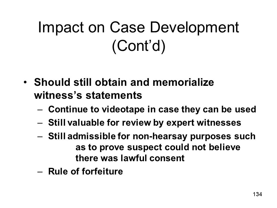 Impact on Case Development (Cont'd)