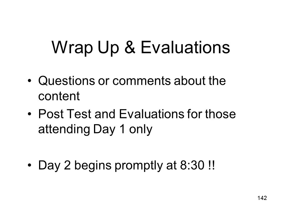 Wrap Up & Evaluations Questions or comments about the content