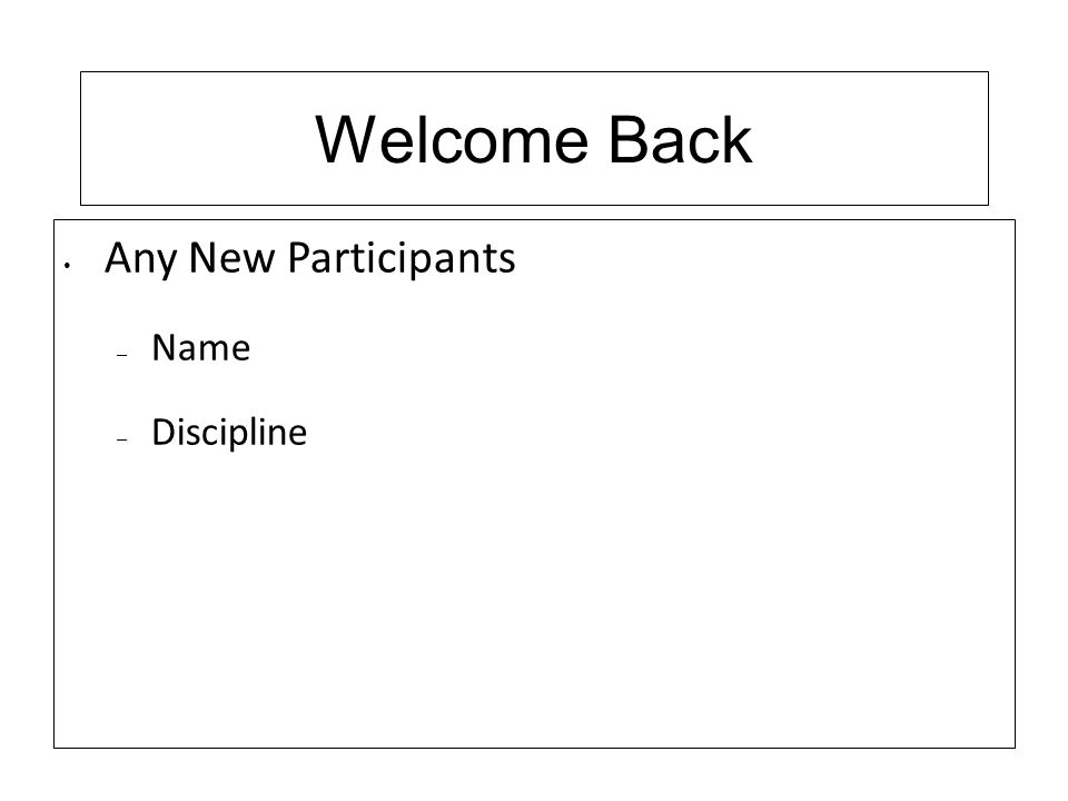Welcome Back Any New Participants Name Discipline