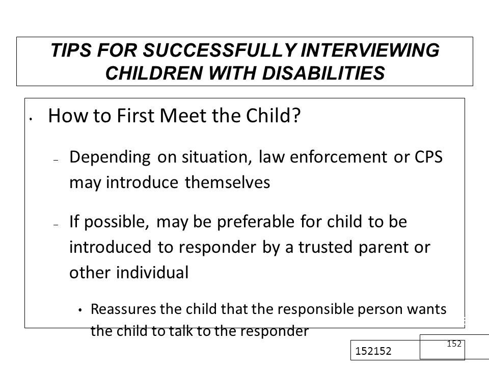 TIPS FOR SUCCESSFULLY INTERVIEWING CHILDREN WITH DISABILITIES