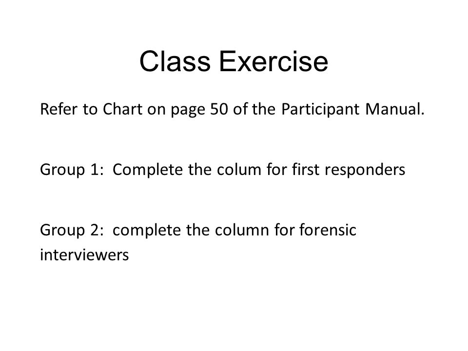 Class Exercise Refer to Chart on page 50 of the Participant Manual.