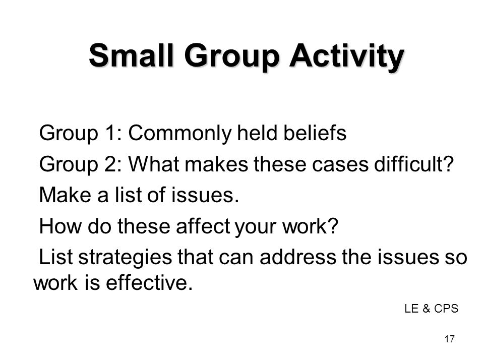 Small Group Activity Group 1: Commonly held beliefs
