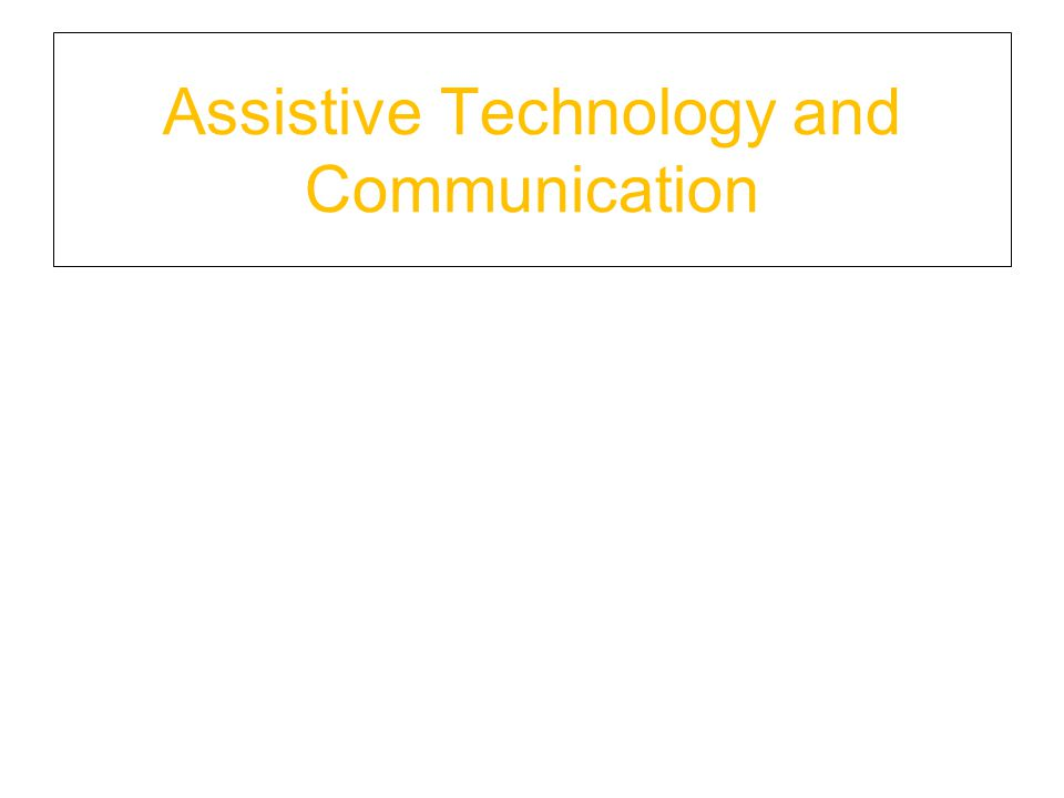 Assistive Technology and Communication
