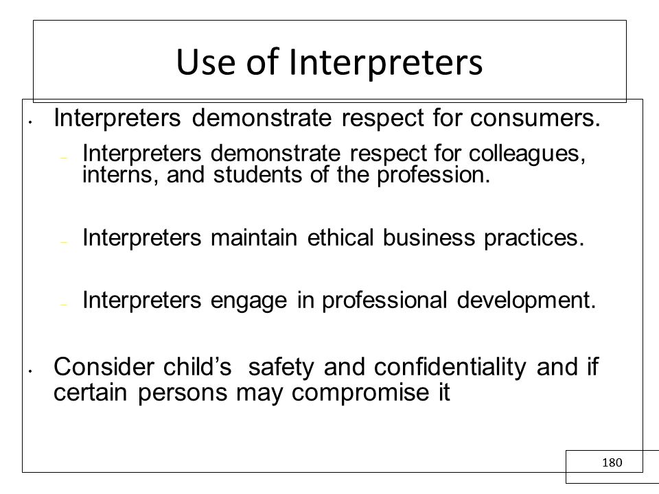 Use of Interpreters Interpreters demonstrate respect for consumers.