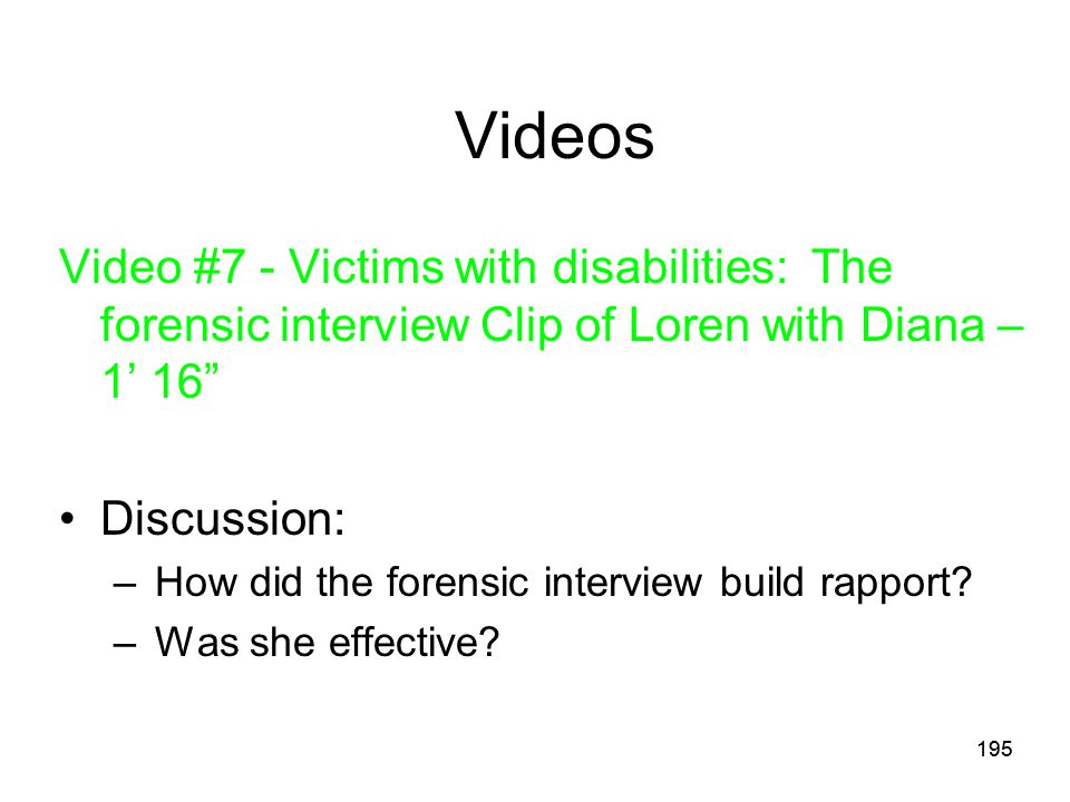 Videos Video #7 - Victims with disabilities: The forensic interview Clip of Loren with Diana – 1' 16