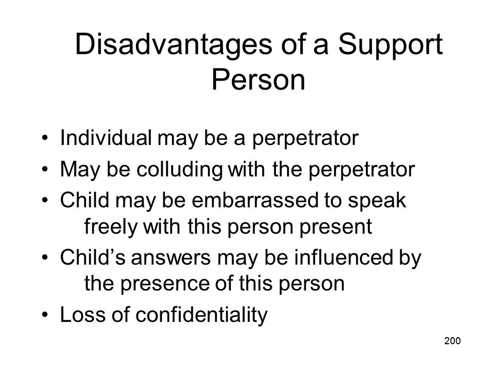 Disadvantages of a Support Person