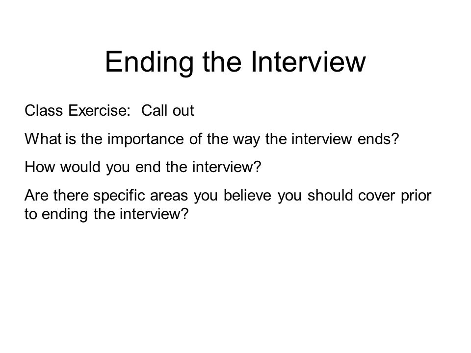 Ending the Interview Class Exercise: Call out