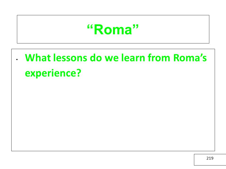 Roma What lessons do we learn from Roma's experience D 219 219