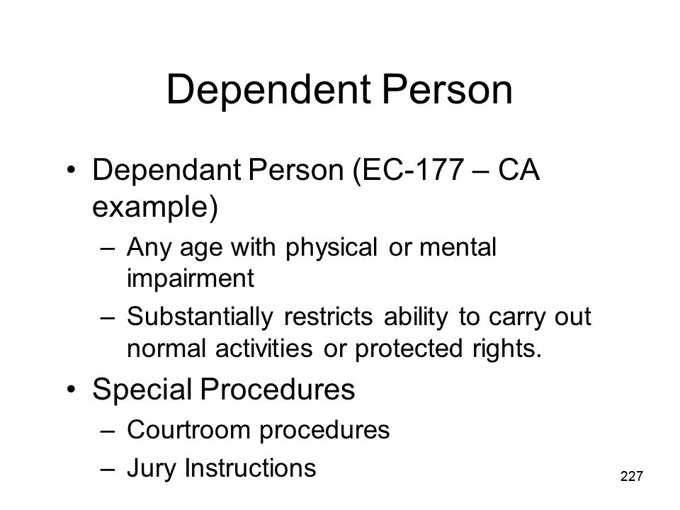 Dependent Person Dependant Person (EC-177 – CA example)