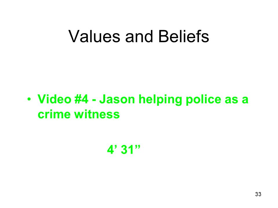 Values and Beliefs Video #4 - Jason helping police as a crime witness