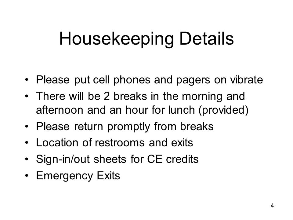 Housekeeping Details Please put cell phones and pagers on vibrate